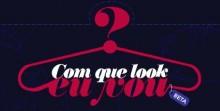 COM QUE LOOK EU VOU? CEA, WWW.COMQUELOOKEUVOU.COM.BR