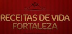 RECEITAS DE VIDA FORTALEZA, WWW.RECEITASDEVIDA.COM.BR