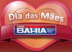 DIA DAS MÃES CASAS BAHIA, WWW.DIADASMAESCASASBAHIA.COM.BR