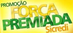 PROMOÇÃO FORÇA PREMIADA SIDICREDI, WWW.FORCAPREMIADASICREDI.COM.BR