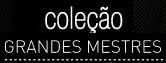 COLEÇÃO GRANDES MESTRES ABRIL, WWW.COLECAOGRANDESMESTRES.COM.BR
