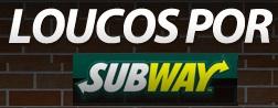 LOUCOS POR SUBWAY, WWW.LOUCOSPORSUBWAY.COM.BR