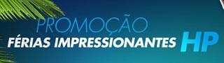 PROMOÇÃO FÉRIAS IMPRESSIONANTES HP, WWW.HP.COM.BR/FERIAS