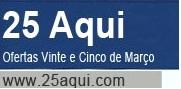 25 AQUI, LOJA VIRTUAL 25 DE MARÇO, WWW.25AQUI.COM