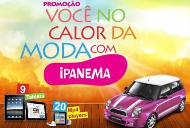 PROMOÇÃO VOCÊ NO CALOR DA MODA, WWW.VOCENOCALORDAMODAIPANEMA.COM.BR