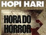 HORA DO HORROR HOPI HARI, WWW.HORADOHORROR.COM.BR