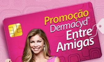 WWW.DERMACYDENTREAMIGAS.COM.BR, PROMOÇÃO DEMARCYD ENTRE AMIGAS