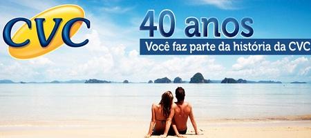 PROMOÇÃO CVC 40 ANOS, WWW.CVC.COM.BR/CVC40ANOS