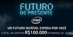 PROMOÇÃO FUTURO DE PRESENTE INTEL, FUTURODEPRESENTE.INTEL.COM.BR