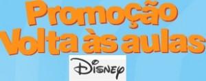 PROMOÇÃO VOLTA ÀS AULAS DISNEY, WWW.DISNEY.COM.BR/VOLTAASAULAS