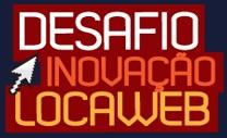 DESAFIO INOVAÇÃO LOCAWEB, WWW.DESAFIOINOVACAO.COM.BR