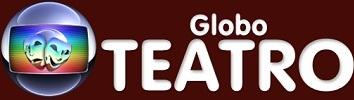 WWW.GLOBOTEATRO.COM.BR, PORTAL GLOBO TEATRO