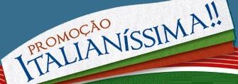 PROMOÇÃO ITALIANÍSSIMA, WWW.PROMOCAOITALIANISSIMA.COM.BR