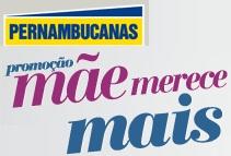 PROMOÇÃO DIA DAS MÃES 2012 PERNAMBUCANAS