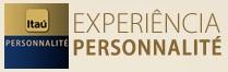 EXPERIÊNCIA ITAÚ PERSONNALITÉ, WWW.ITAUPERSONNALITE.COM.BR/EXPERIENCIA