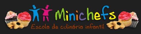 MINICHEFS ESCOLA DE CULINÁRIA INFANTIL, WWW.MINICHEFS.COM.BR