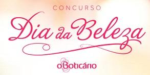 CONCURSO DIA DA BELEZA O BOTICÁRIO, WWW.BOTICARIO.COM.BR/DIADABELEZA