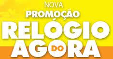 PROMOÇÃO RELÓGIOS DO AGORA, WWW.AGORA.COM.BR/RELOGIO