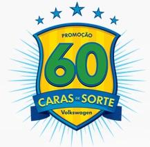 WWW.VW.COM.BR/60CARAS, PROMOÇÃO 60 CARAS DE SORTE VOLKSWAGEN