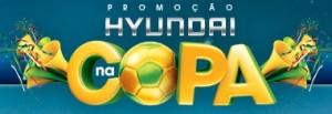 PROMOÇÃO HYUNDAI NA COPA, WWW.HYUNDAINACOPA.COM.BR