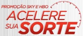 PROMOÇÃO SKY E HBO ACELERE SUA SORTE, WWW.SKY.COM.BR/ACELERESUASORTE