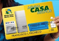 CAIXA.GOV.BR/MINHACASAMELHOR, CARTÃO MINHA CASA MELHOR