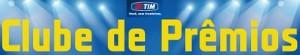 PROMOÇÃO CLUBE DE PRÊMIOS TIM, WWW.TIMCLUBEDEPREMIOS.COM.BR