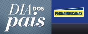 PROMOÇÃO DIA DOS PAIS PERNAMBUCANAS 2013