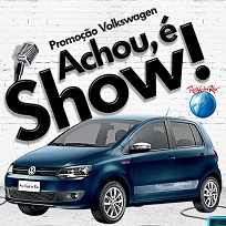 PROMOÇÃO VOLKSWAGEN ACHOU, É SHOW, WWW.VW.COM.BR/ACHOUESHOW