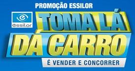 PROMOÇÃO ESSILOR TOMA LÁ DÁ CARRO, WWW.TOMALADACARROESSILOR.COM.BR
