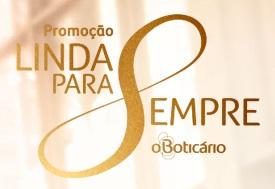 PROMOÇÃO LINDA PARA SEMPRE O BOTICÁRIO, VIVALINDA.BOTICARIO.COM.BR/PROMOCAO-LINDA-PARA-SEMPRE