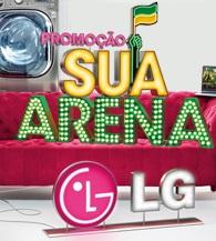 PROMOÇÃO SUA ARENA LG, WWW.SUAARENALG.COM.BR