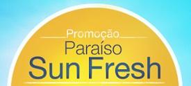 PROMOÇÃO PARAÍSO SUN FRESH, WWW.PARAISOSUNFRESH.COM.BR