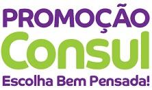 PROMOÇÃO CONSUL ESCOLHA BEM PENSADA, WWW.ESCOLHABEMPENSADA.COM.BR