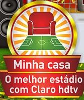 PROMOÇÃO CLARO HDTV – MINHA CASA MEU ESTÁDIO, WWW.MINHACASAMEUESTADIO.COM.BR
