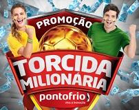 PONTOFRIO.COM.BR/PROMOCAOTORCIDAMILIONARIA, PROMOÇÃO TORCIDA MILIONÁRIA PONTO FRIO