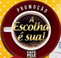 PROMOÇÃO A ESCOLHA É SUA CAFÉ PELÉ, WWW.AESCOLHAESUA.COM.BR