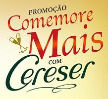 PROMOÇÃO COMEMORE MAIS COM CERESER, WWW.COMEMOREMAIS.COM.BR