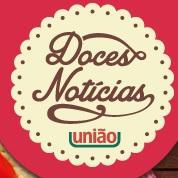 UNIÃO DOCES NOTÍCIAS, RECEITAS, WWW.CIAUNIAO.COM.BR/DOCESNOTICIAS