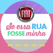 FIAT - SE ESSA RUA FOSSE MINHA, WWW.FIAT.COM.BR/SEESSARUAFOSSEMINHA