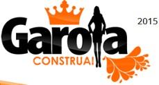 GAROTA CONSTRUAI 2015, WWW.GAROTACONSTRUAI.COM.BR
