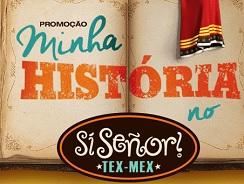 PROMOÇÃO MINHA HISTÓRIA NO SI SEÑOR, WWW.MINHAHISTORIANOSISENOR.COM.BR