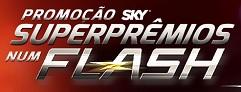 PROMOÇÃO SUPERPRÊMIOS NUM FLASH SKY, WWW.SKYNUMFLASH.COM.BR