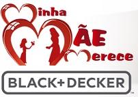 PROMOÇÃO MINHA MÃE MERECE BLACK + DECKER, WWW.BLACKANDDECKER.COM.BR/MINHAMAEMERECE