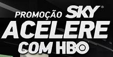 PROMOÇÃO ACELERE COM HBO – SKY, WWW.SKYACELERECOMHBO.COM.BR