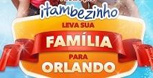 PROMOÇÃO ITAMBEZINHO DISNEY, WWW.ITAMBE.COM.BR/ORLANDO
