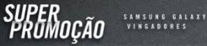 SUPER PROMOÇÃO SAMSUNG GALAXY VINGADORES, WWW.SUPERPROMOCAOSAMSUNG.COM.BR
