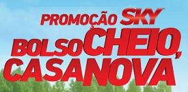 PROMOÇÃO SKY BOLSO CHEIO, CASA NOVA, WWW.SKYCASANOVA.COM.BR
