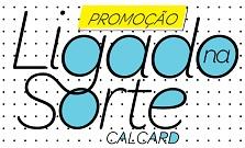 PROMOÇÃO CALCARD LIGADO NA SORTE, WWW.LIGADONASORTE.COM.BR