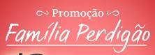 PROMOÇÃO FAMÍLIA PERDIGÃO, WWW.PROMOCAOFAMILIAPERDIGAO.COM.BR
